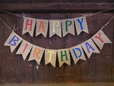 This Happy Birthday bunting would make a great addition to your holiday decor. The flags are hand cut out of burlap material and lightly