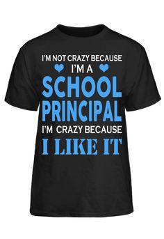 I'M A School Principal #PassionTees #custom #hoodies #tshirts