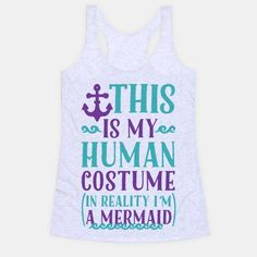 This is My Human Costume In Reality I'm a Mermaid                                                                                                                                                                                 More
