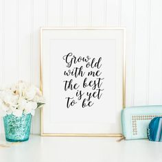ANNIVERSARY GIFT Grow Old With Me Love QuoteLove Sign Gift