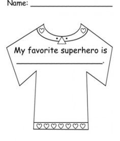 Superhero T Shirts - You could have the kids write why on the bottom half of the shirt.