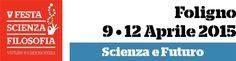 Festa Scienza Filosofia in cerca di collaborazioni - Foligno Oggi - Notizie da Foligno, Trevi, Bevagna, Montefalco, Gualdo Cattaneo e Castel Ridaldi