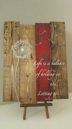 Reclaimed wood wall art - Life is a balance of holding on - Reclaimed pallet art - Pallet wood sign - Dandelion wood sign - Dandelion art Reclaimed rustic pallet wood sign Life is a by TinHatDesigns Pallet Wall Art, Reclaimed Wood Wall Art, Wood Pallet Signs, Wood Pallets, Barn Wood, Wooden Signs, Pallet Boards, Art Mural Palette, Palette Diy