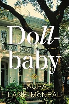 Book #22 Dollbaby: A Novel by Laura Lane McNeal #emptyshelfchallenge