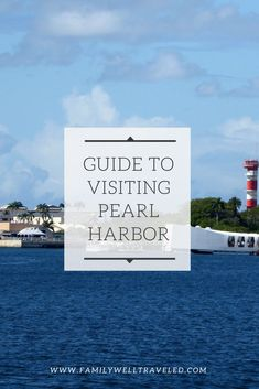 What You Need to Know When Visiting Pearl Harbor National Memorial