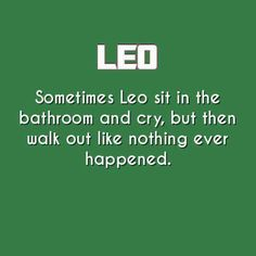 This is me xx Leo - cry and let it all and then once done carry on as normal xxx Leo And Cancer, Leo And Virgo, Leo Horoscope, Astrology Leo, Leo Quotes, Zodiac Quotes, Leo Zodiac Facts, Zodiac Mind, All About Leo
