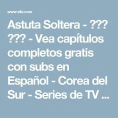 Astuta Soltera - 앙큼한 돌싱녀 - Vea capítulos completos gratis con subs en Español - Corea del Sur - Series de TV - Viki