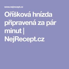 Oříšková hnízda připravená za pár minut   NejRecept.cz