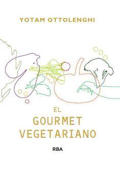 El gourmet vegetariano, de Yotam Ottolenghi (RBA, 2012)