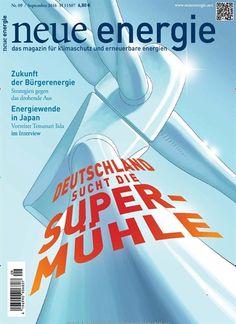 Deutschland sucht die Supermühle: Politisch getriebene Technologie-Entwicklung #Windkraft #Energie #Strom  Jetzt in neue energie, Ausgabe 9/2016.