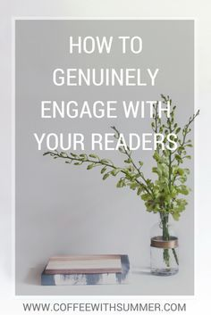 How To Genuinely Engage With Your Readers | Coffee With Summer