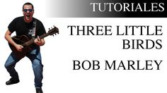 Aprende a tocar Three Little Birds de Bob Marley en la Guitarra | Tutori...