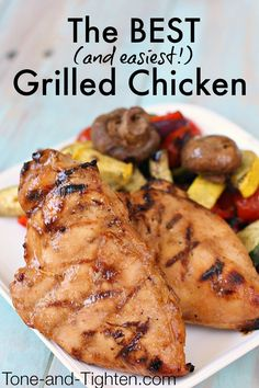 The BEST (and easiest!) Grilled Chicken Recipe on Tone-and-Tighten.com