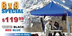 8x8 Canopy Special Walk In Only by now for only $119.99  Colours available in White, Black, Red or Blue   Walk-in Only Special
