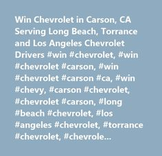 Win Chevrolet in Carson, CA Serving Long Beach, Torrance and Los Angeles Chevrolet Drivers #win #chevrolet, #win #chevrolet #carson, #win #chevrolet #carson #ca, #win #chevy, #carson #chevrolet, #chevrolet #carson, #long #beach #chevrolet, #los #angeles #chevrolet, #torrance #chevrolet, #chevrolet #long #beach, #chevrolet #los #angeles, #chevrolet #torrance…