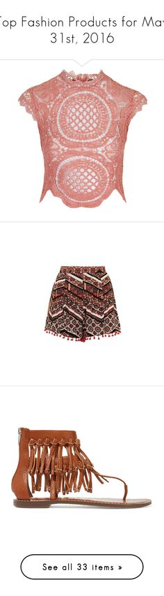 """""""Top Fashion Products for May 31st, 2016"""" by polyvore ❤ liked on Polyvore featuring tops, topshop, crochet crop top, crop top, cap sleeve top, crochet top, shorts, coral, tribal print shorts and pompom shorts"""