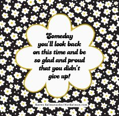 Retrain your brain to think more positively. Get my bestselling book THINK HAPPY. Click for info! Happy Quotes, Life Quotes, Happiness Quotes, Karen Salmansohn, Don't Give Up, Just Me, Looking Back, Breakup, Things To Think About