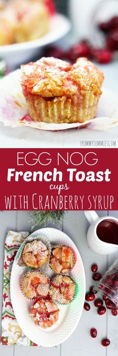 these eggnog french toast cups are a decadent brunch treat for christmas with fresh cranberry syrup