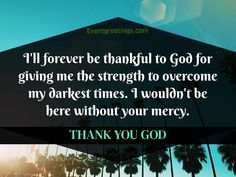 Thank You God Quotes, Quotes About God, Daily Pictures, Google Images, Give It To Me, Thankful, Content, Sayings, Lyrics