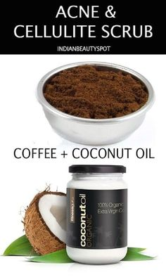 Acne and Cellulite DIY Scrub with Coffee and Coconut Oil