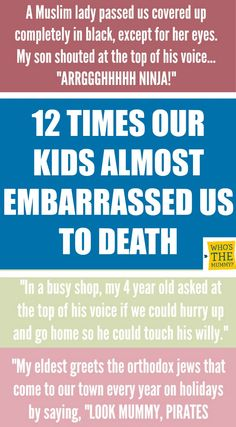 Hilarious stories from parents about the times our kids almost embarrassed us to death!