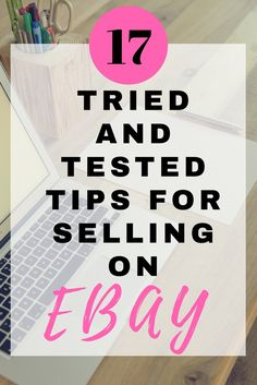 17 tried and tested eBay tips to help you earn more from your eBay listings