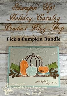 Free, complete instructions included in the post - Blog Hop - Create With Christy: Stampin' Up! Holiday Catalog Product Spotlight Blog Hop - Pick a Pumpkin Bundle - Christy Fulk, Independent SU! Demo