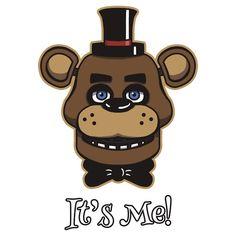 Freddy Fazbear Face - It's Me! #fnaf  #fnaf2  #fivenightsatfreddys  #foxy  #freddy  #chica  #bonnie  #securityguy  #mangle  #pizza  #logo  #goldenfreddy