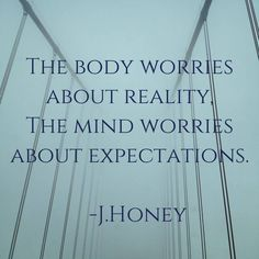 Just a simple quote from the greatly admired Jim Honey
