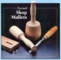 Making Carvers Mallet - Wood Carving Patterns and Techniques | WoodArchivist.com