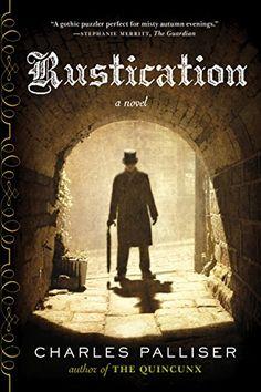 Rustication: A Novel - Kindle edition by Charles Palliser. Literature & Fiction Kindle eBooks @ Amazon.com.