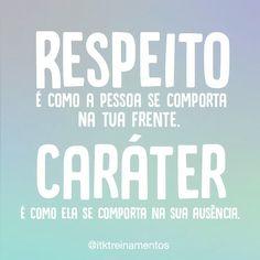 Simples assim! #regram @itktreinamentos #frases #respeito #caráter #comportamento #pessoas #itktreinamentos