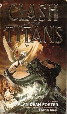 Clash of the Titans - Alan Dean Foster, based on the original screenplay by Beverley Cross