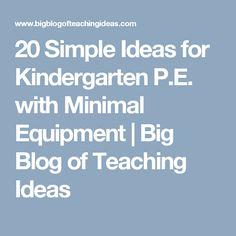 20 Simple Ideas for Kindergarten P.E. with Minimal Equipment | Big Blog of Teaching Ideas