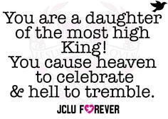 I am a daughter of the Most High! YES!