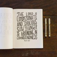 Psalm 103:8   http://the-refinementoflove.tumblr.com/post/74147295857