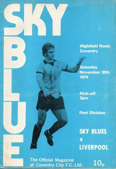 Coventry C 1 Liverpool 1 in Nov 1974 at Highfield Road. The programme cover Coventry City Fc, Retro Football, Division, Liverpool, Kicks, Blues, Cover, November, November Born