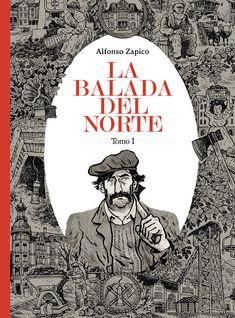 La Balada del norte / Alfonso Zapico. Alfonso Zapico rescata los acontecimientos que derivaron en la Revolución de 1934 en Asturias en 'La balada del norte', una ambiciosa novela gráfica de 500 páginas