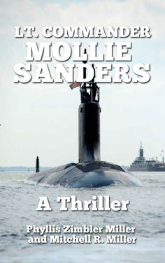 Lt. Commander Mollie Sanders by Phyllis Zimbler Miller on StoryFinds - Espionage Theme Week - Kindle under $3 book deal - submarine thriller fast-paced read - Read FREE excerpt - https://storyfinds.com/book/2087/lt-commander-mollie-sanders/excerpt - https://storyfinds.com/book/2087/lt-commander-mollie-sanders