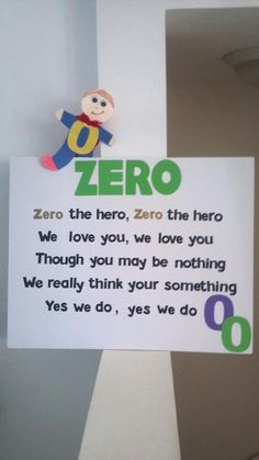 Zero the Hero- Learning the number zero with a song. (to the tune of Frere Jacques) After they all made their very own zero the hero! They LOVED him and still sing the song