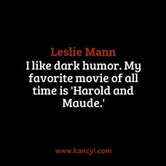 """""""I like dark humor. My favorite movie of all time is 'Harold and Maude.'"""", Leslie Mann"""