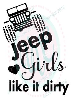 Jeep Girls Like it Dirty, svg dxf png, climbing jeep cutting files for making car jeep truck decal, shirt, t-shirt by VinylVixenExpress on Etsy Jeep Stickers, Jeep Decals, Truck Decals, Vinyl Decals, Jeep Shirts, Jeep Wrangler Accessories, Jeep Accessories, Jeep Patriot, Jeep Rubicon