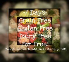 $0.  Free, 7 day Grain Free, Gluten Free and Dairy Free menu.  Includes 21 meals, snacks, treats and a grocery list.  Sweet!