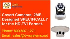 ‪#‎Covert‬ cameras, 2MP, ‪#‎Designed‬ ‪#‎SPECIFICALLY‬ for the ‪#‎HD‬-TVI Format. http://www.dvrsystems.net/ Email: sales@dvrsystems.net
