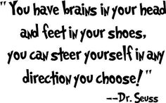 """Dr seuss Quotes Wall Art Decal """"You have brains in your head and feet in your shoes,You can steer yourself in any direction you choose!"""" Nursery Wall Sticker For Kids Bedroom Wallpaper Decoration Quotes For Kids, Great Quotes, Quotes To Live By, Inspirational Quotes, Motivational Sayings, Fabulous Quotes, Wall Quotes, Me Quotes, Wall Sayings"""