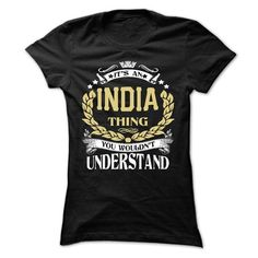 INDIA .Its an INDIA Thing You Wouldnt Understand - T Sh - #money gift #monogrammed gift. ORDER HERE => https://www.sunfrog.com/LifeStyle/INDIA-Its-an-INDIA-Thing-You-Wouldnt-Understand--T-Shirt-Hoodie-Hoodies-YearName-Birthday-65276559-Ladies.html?68278
