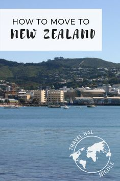 How to move to New Zealand, where to live, how to find a job, and how to apply for a visa.