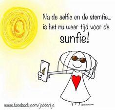 """""""Na de selfie en de stemfie....is het nu weer tijd voor de Sunfie!"""" - Jabbertje"""