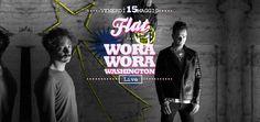 Wora Wora Washington! live at Flat (Mestre-VE) - on Friday may 15th, 2015 [graphic: chiarawillow]