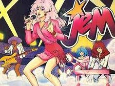 Jem, jem..... is truly outrageous. Jem is her name no one else is the same....... jem is her name!